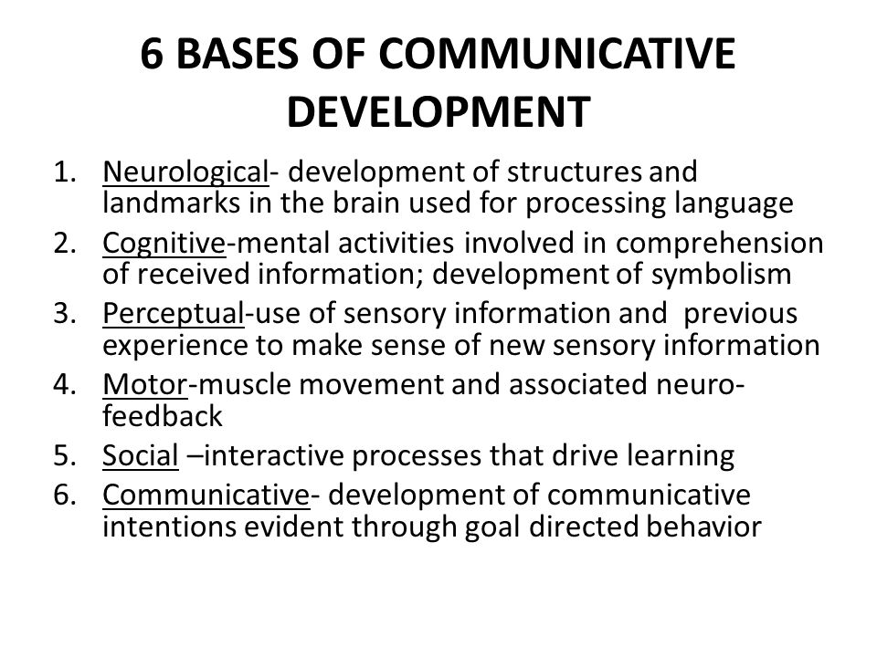 NEUROLOGICAL FOUNDATIONS Brain weight is associated with neural development Early sensation and perception provide the input to increase the number and complexities of neural connections Brain weight is tripled by 2 years of age EARLY EXPERIENCES ARE CRITICAL.