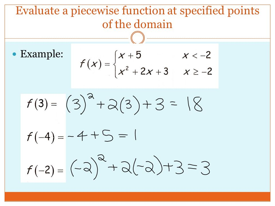 Evaluate a piecewise function at specified points of the domain Example: