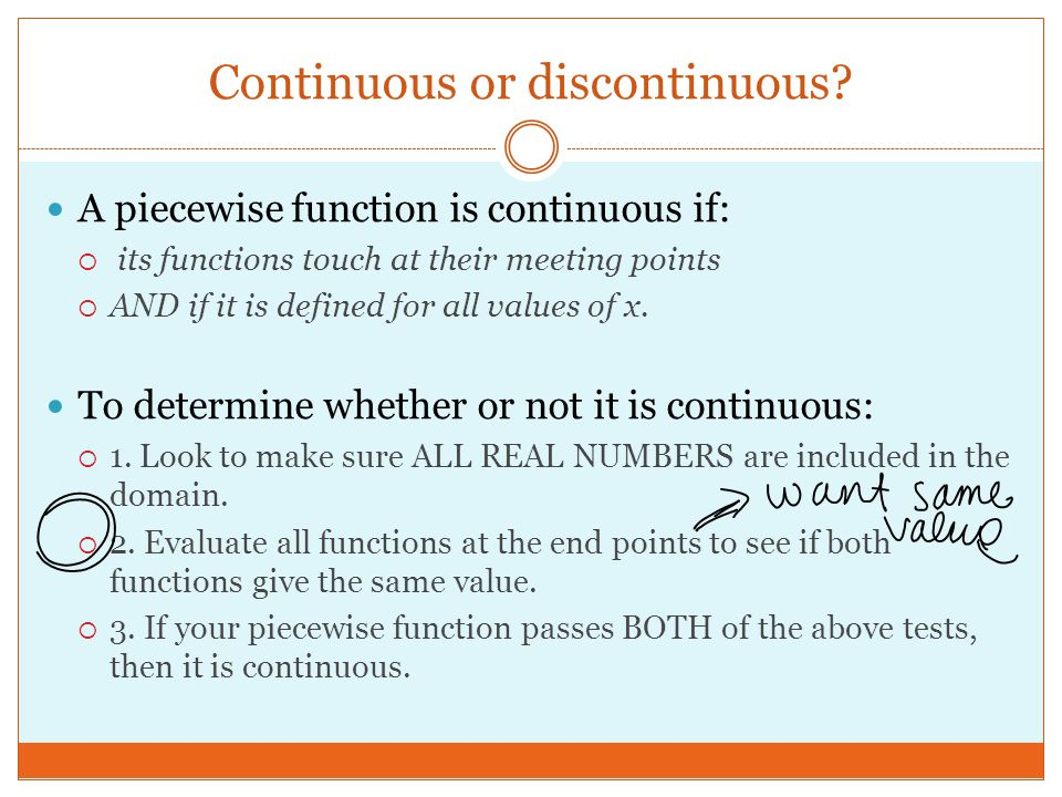 Continuous or discontinuous.