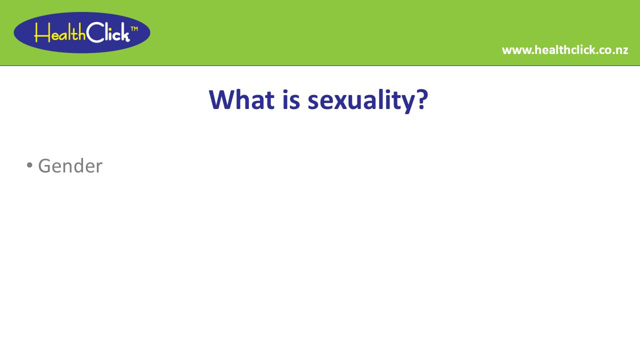 What is sexuality Gender www.healthclick.co.nz