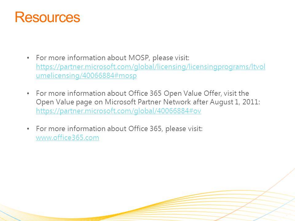 For more information about MOSP, please visit: https://partner.microsoft.com/global/licensing/licensingprograms/ltvol umelicensing/40066884#mosp https