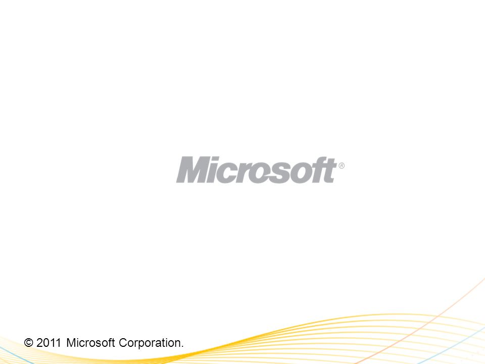© 2011 Microsoft Corporation.