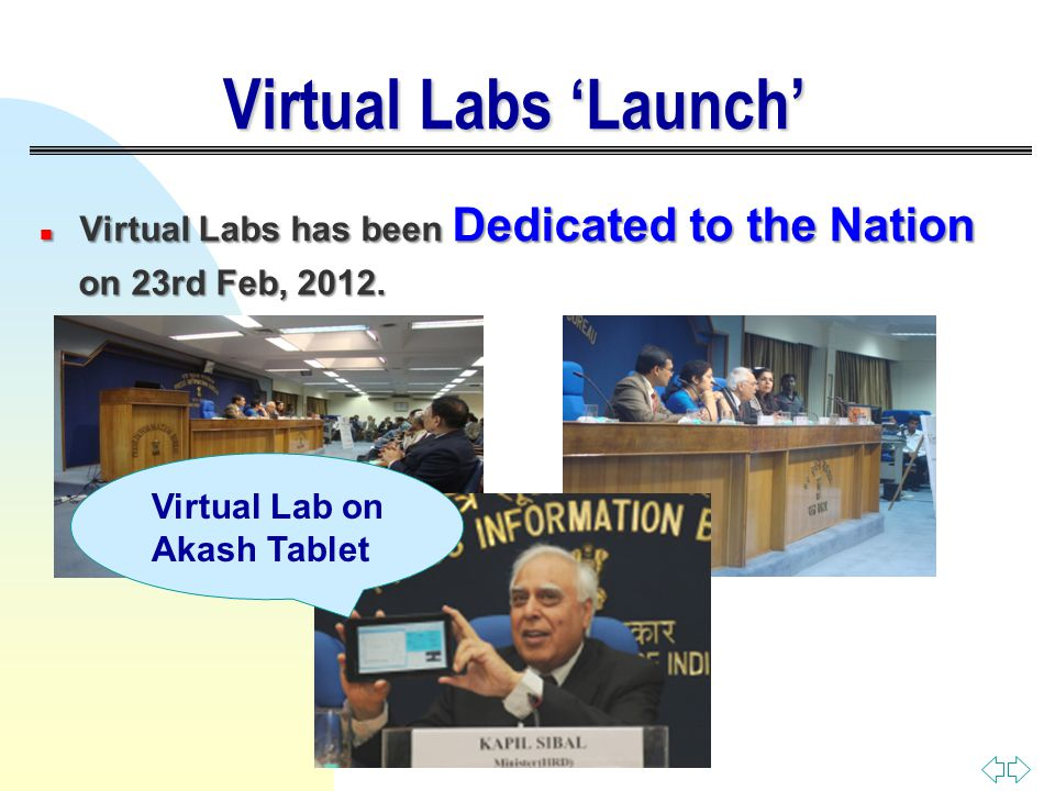 Virtual Labs 'Launch' n Virtual Labs has been Dedicated to the Nation on 23rd Feb, 2012. on 23rd Feb, 2012. Virtual Lab on Akash Tablet