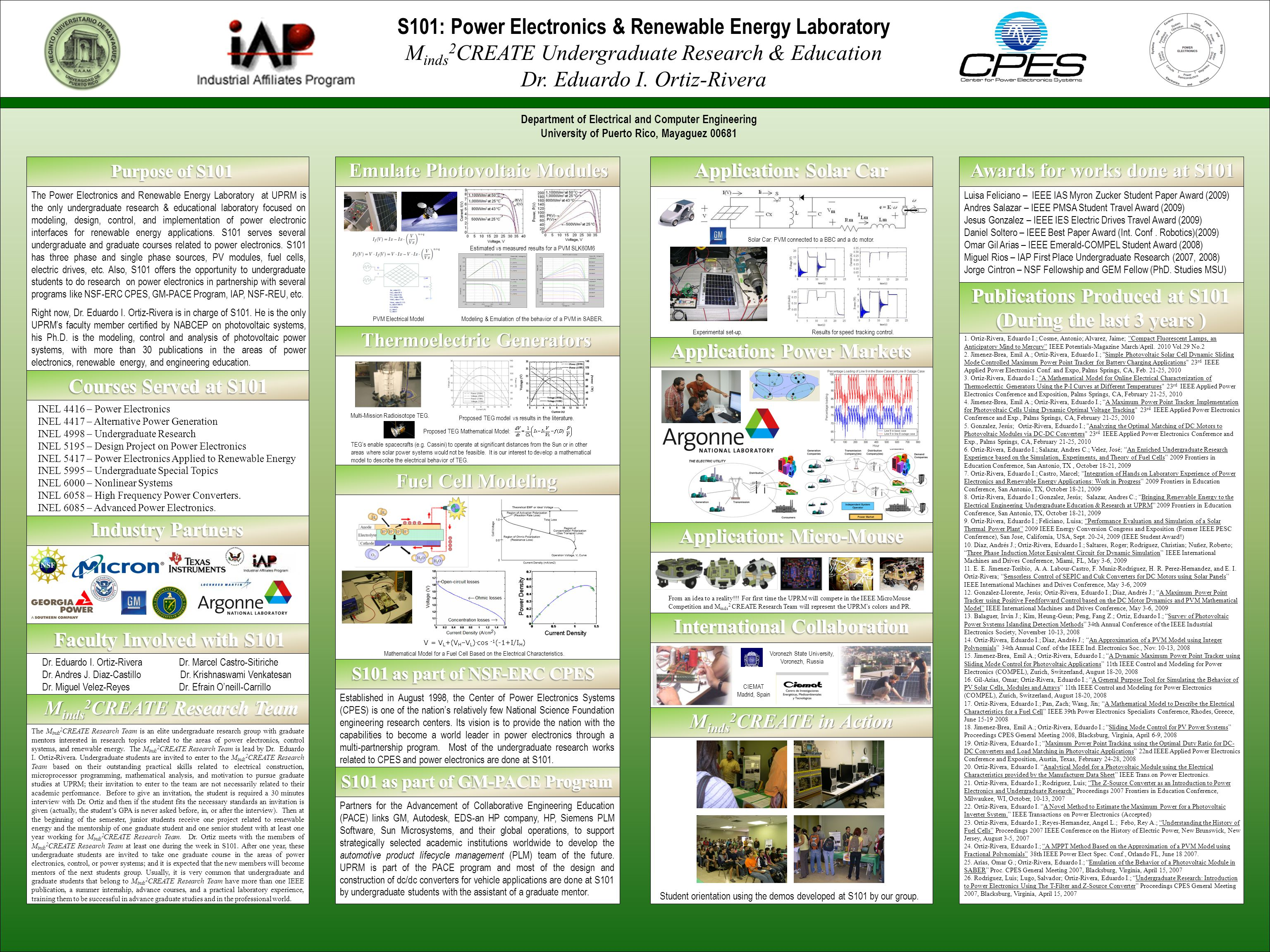 The Power Electronics and Renewable Energy Laboratory at UPRM is the only undergraduate research & educational laboratory focused on modeling, design, control, and implementation of power electronic interfaces for renewable energy applications.