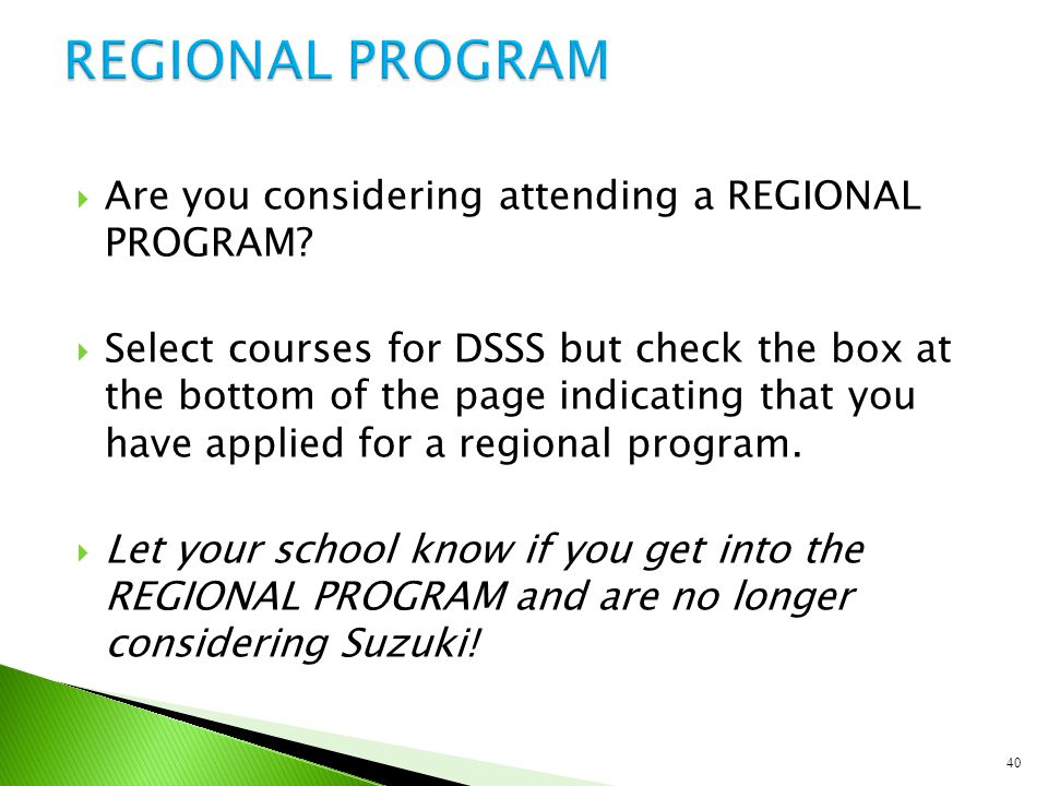 Are you considering attending a REGIONAL PROGRAM?  Select courses for DSSS but check the box at the bottom of the page indicating that you have app