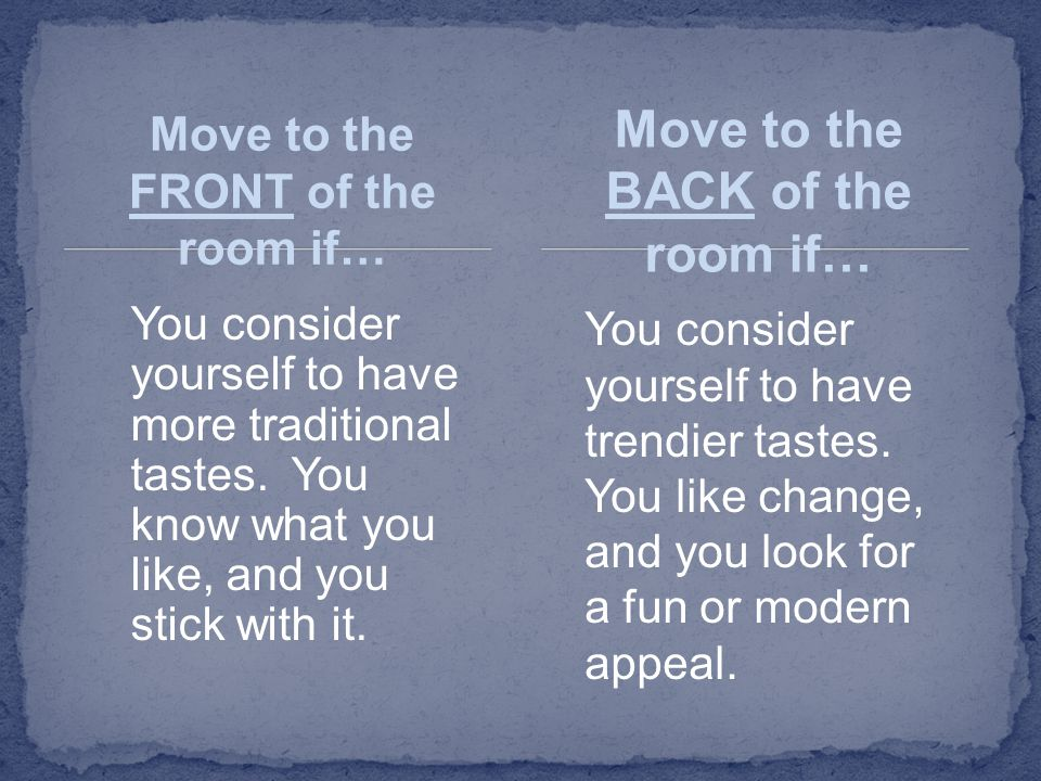 Move to the LEFT side of the room if… You are a health- conscious eater.