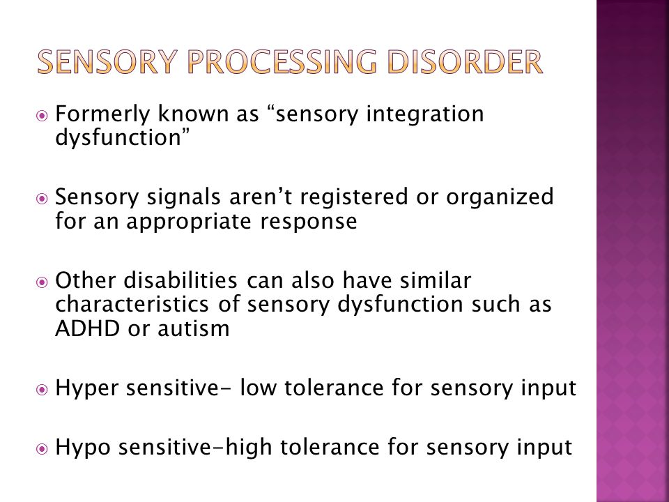  Sensory input  Properly registered  Properly processed  Accurate response