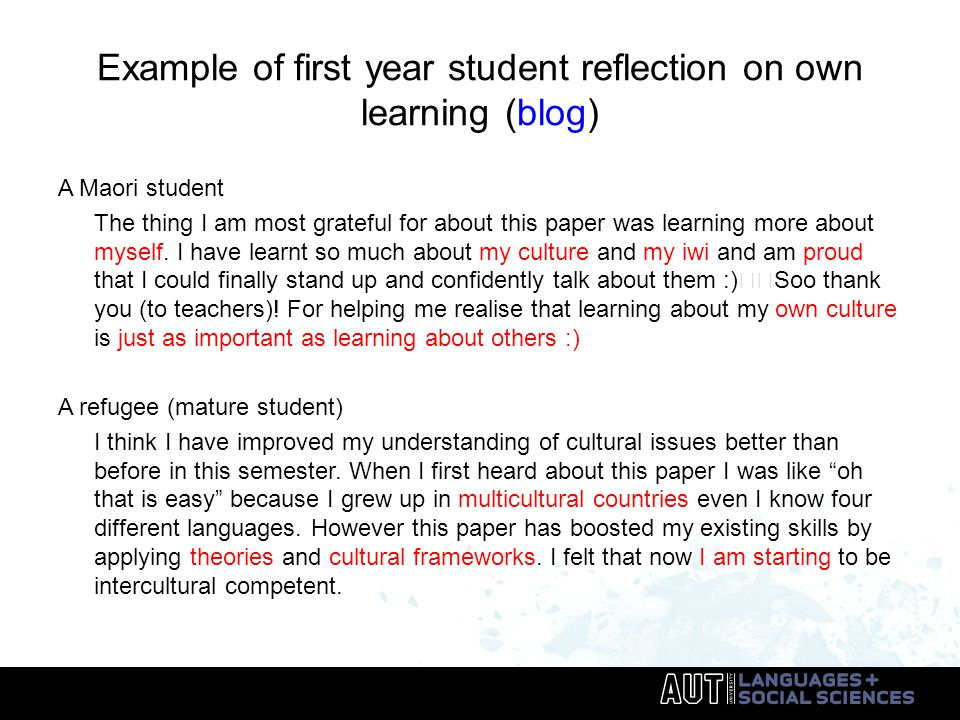Example of first year student reflection on own learning (blog) A Maori student The thing I am most grateful for about this paper was learning more about myself.
