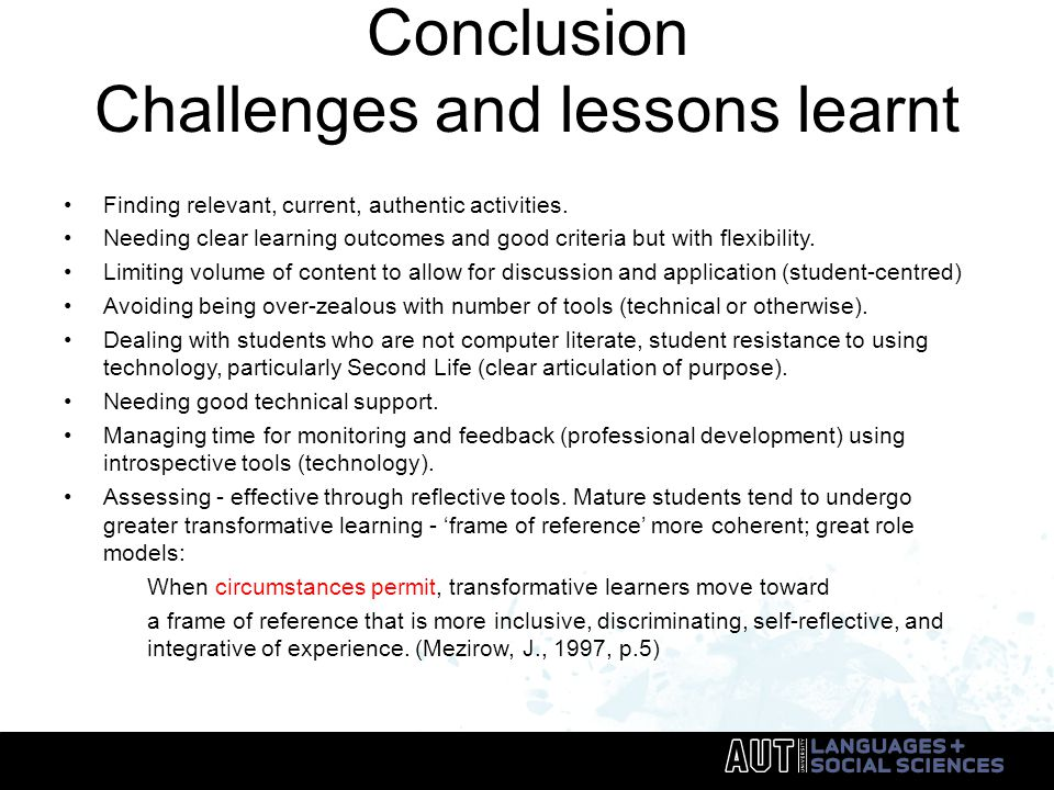 Conclusion Challenges and lessons learnt Finding relevant, current, authentic activities.