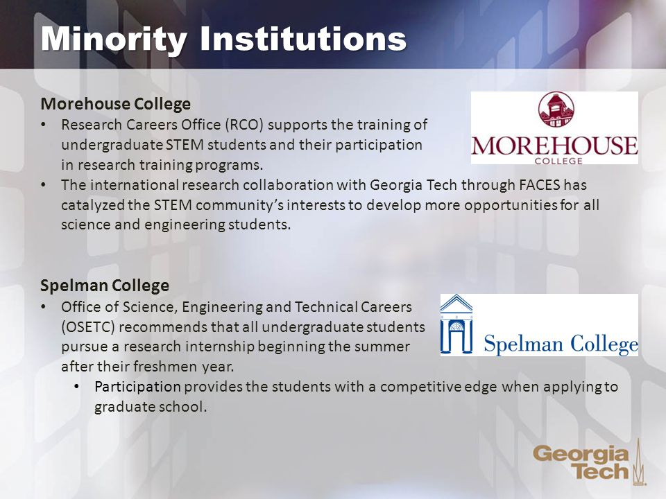 Minority Institutions Morehouse College Research Careers Office (RCO) supports the training of undergraduate STEM students and their participation in research training programs.