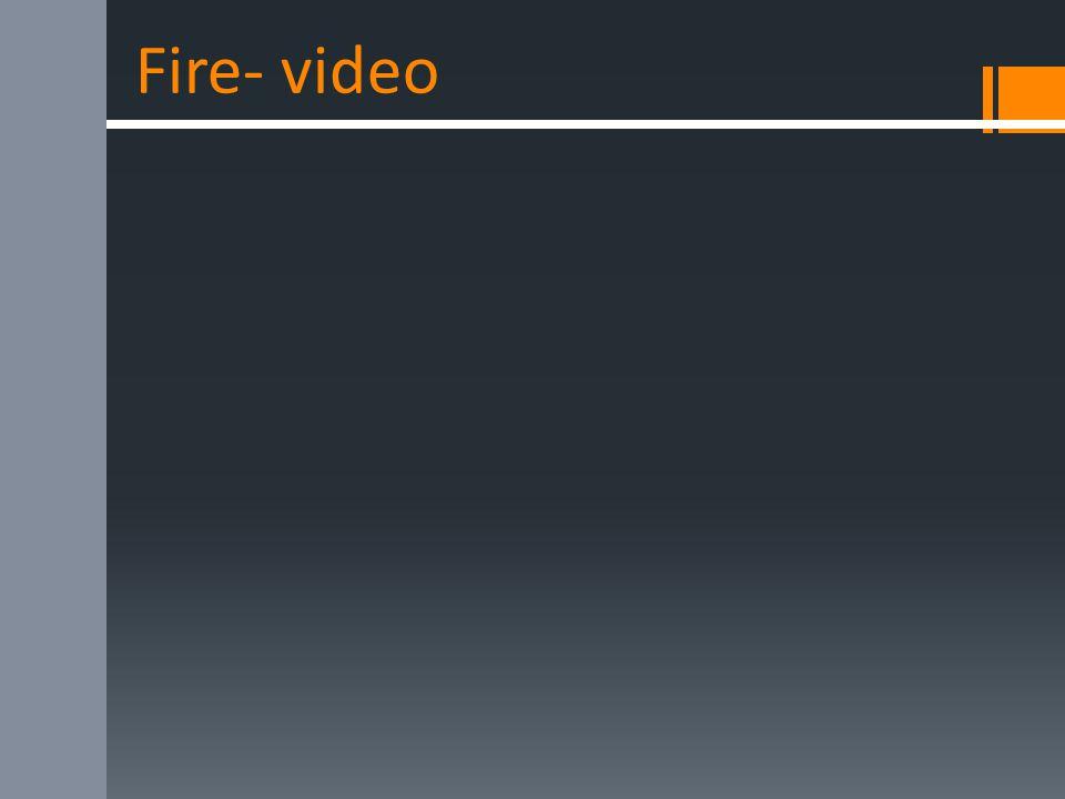 Fire- video