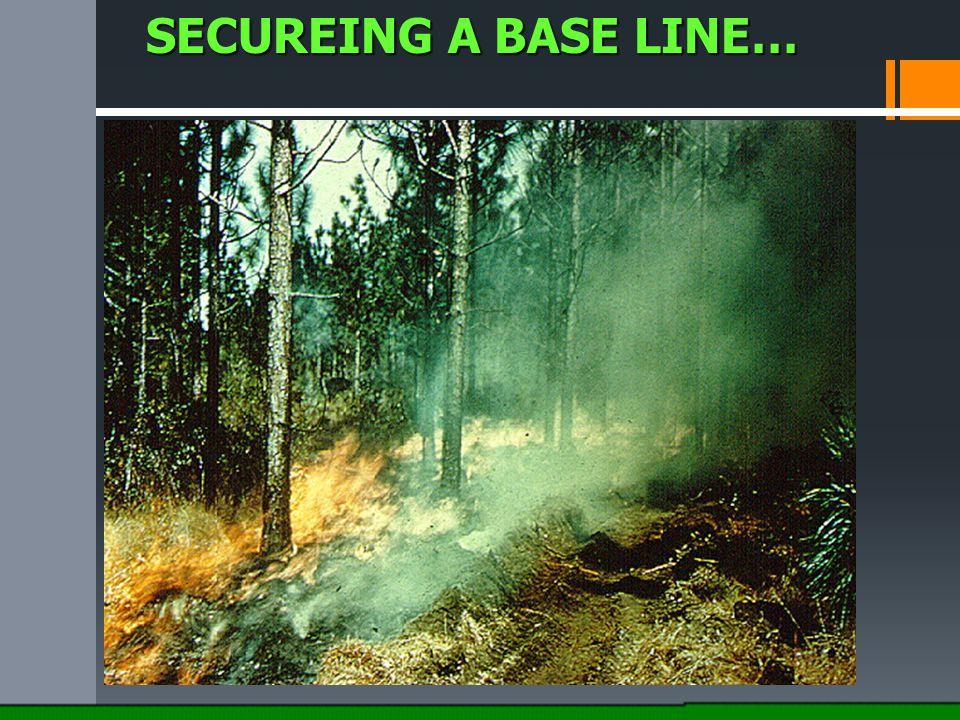 SECUREING A BASE LINE…