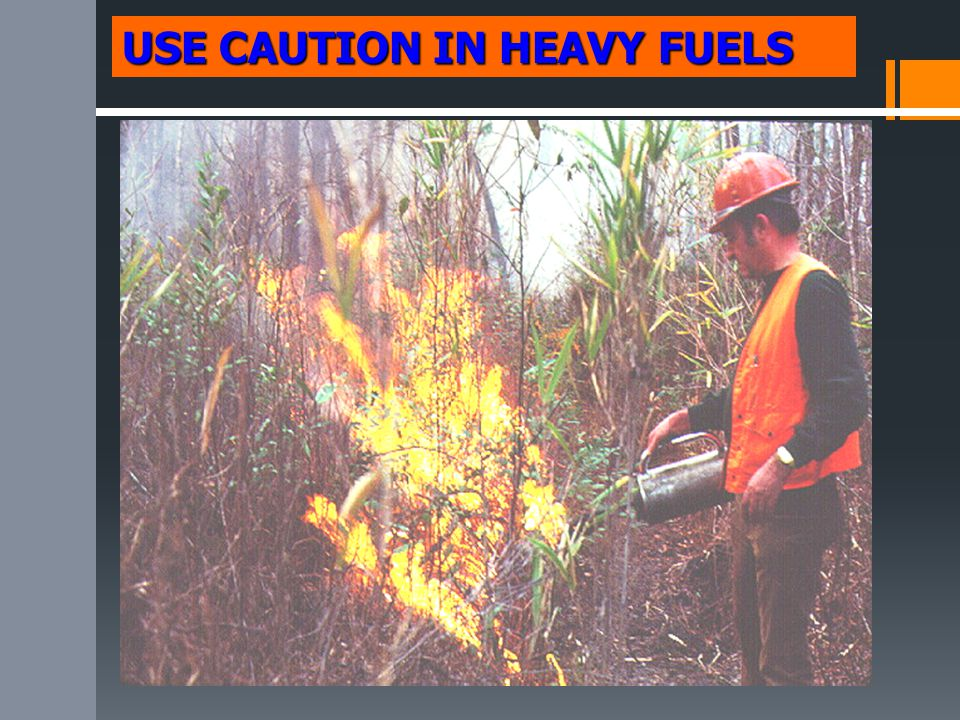 USE CAUTION IN HEAVY FUELS