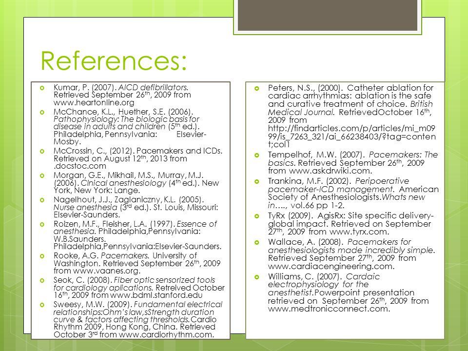 References:  Kumar, P. (2007). AICD defibrillators.