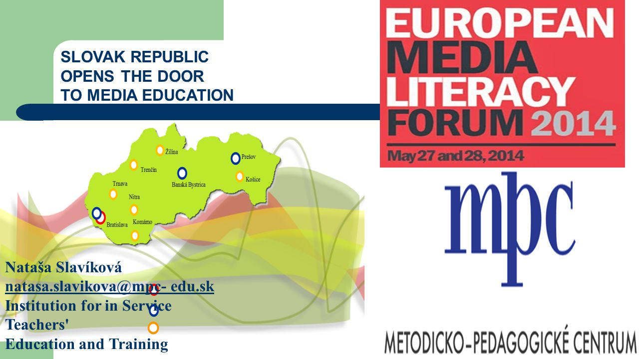 Best practices – the Concept of Media Education An important milestone that to increased efforts for implementation of necessary measures and processes media education was the adoption of the Concept of Media Education in the Slovak Republic In The Context of Lifelong Learning.