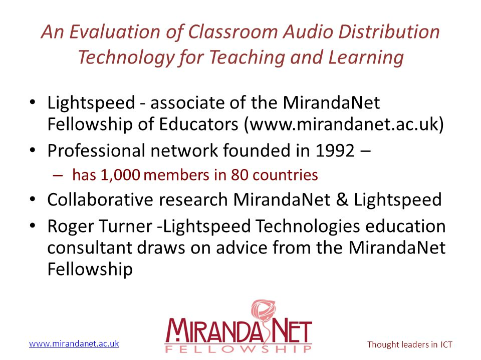 www.mirandanet.ac.uk Thought leaders in ICT An Evaluation of Classroom Audio Distribution Technology for Teaching and Learning Lightspeed - associate