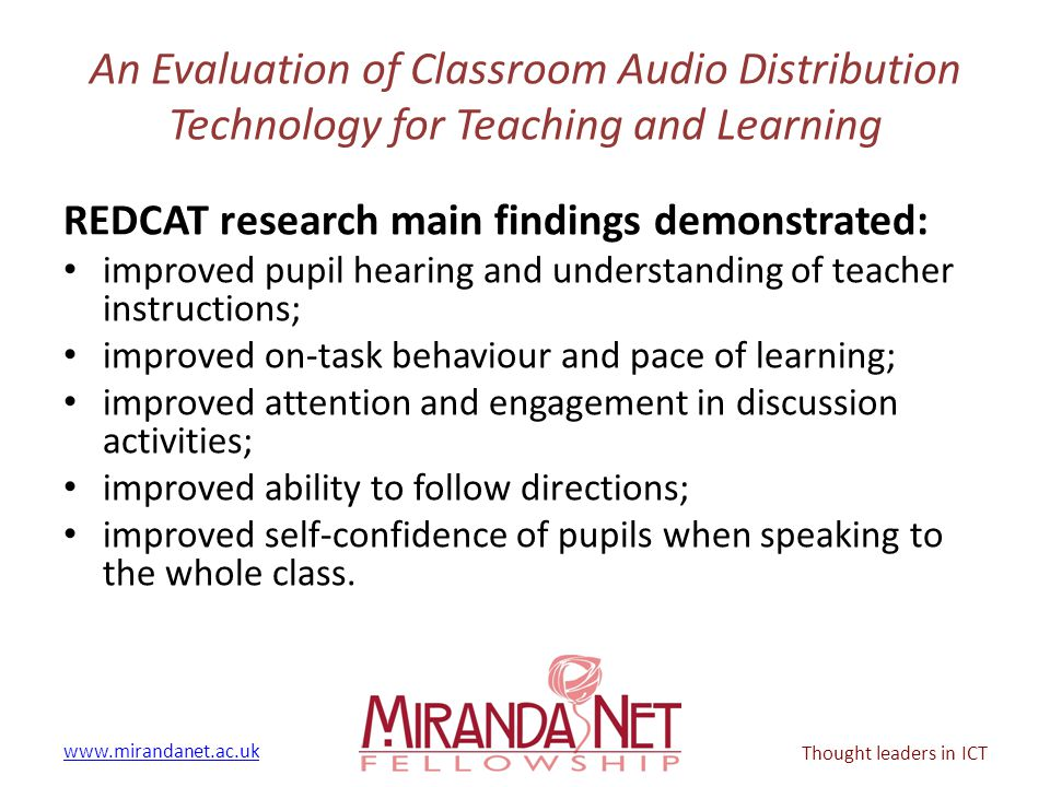 www.mirandanet.ac.uk Thought leaders in ICT An Evaluation of Classroom Audio Distribution Technology for Teaching and Learning REDCAT research main fi