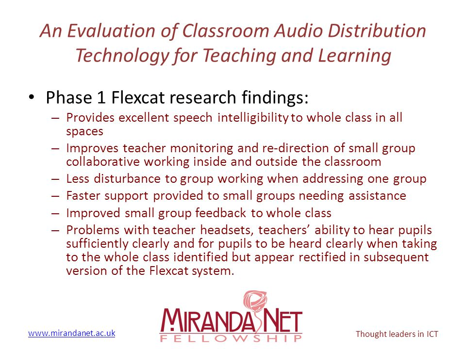 www.mirandanet.ac.uk Thought leaders in ICT An Evaluation of Classroom Audio Distribution Technology for Teaching and Learning Phase 1 Flexcat researc