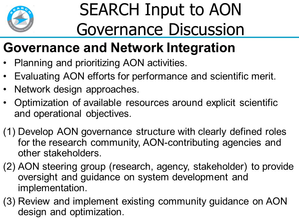 SEARCH Input to AON Governance Discussion Governance and Network Integration Planning and prioritizing AON activities.