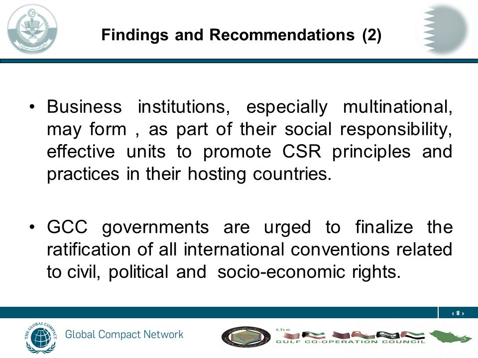 23 Findings and Recommendations (2) Business institutions, especially multinational, may form, as part of their social responsibility, effective units to promote CSR principles and practices in their hosting countries.
