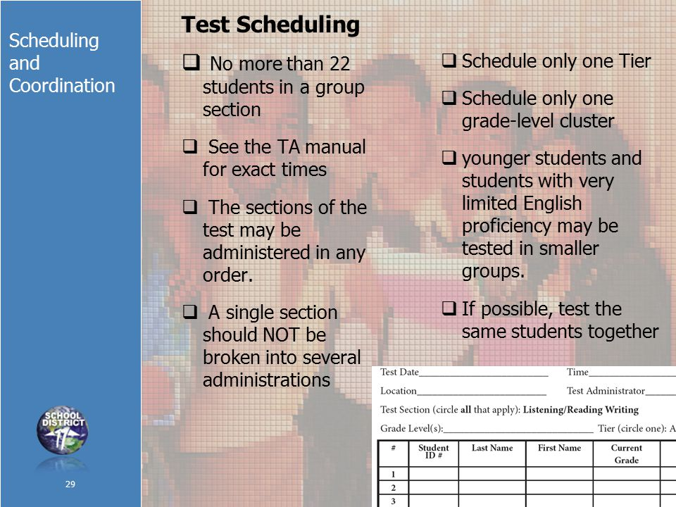 Scheduling and Coordination Test Scheduling  No more than 22 students in a group section  See the TA manual for exact times  The sections of the test may be administered in any order.