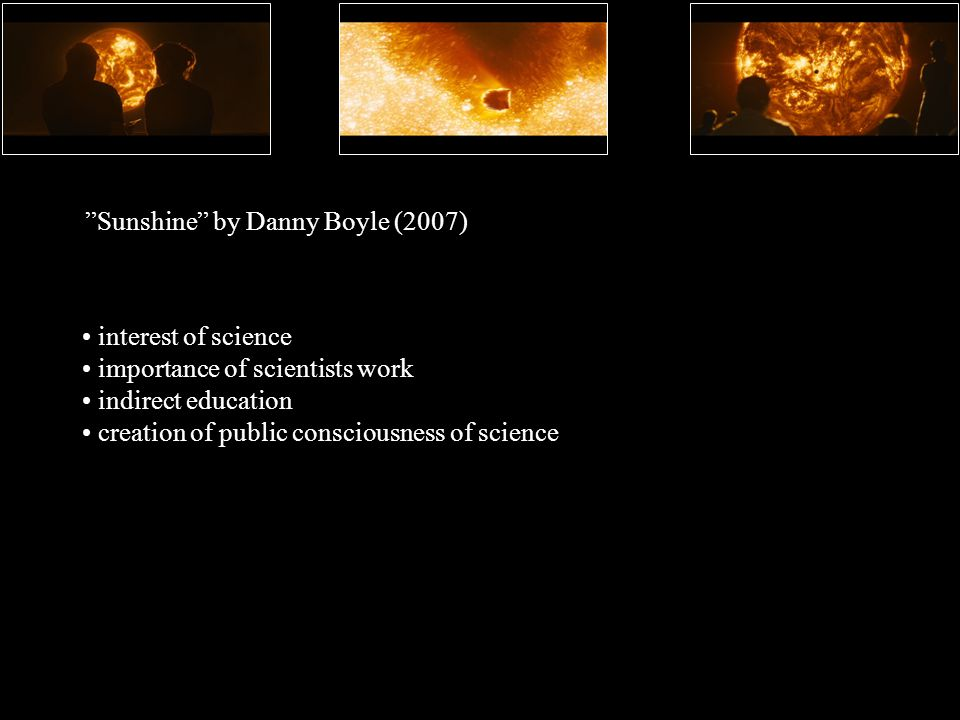 interest of science importance of scientists work indirect education creation of public consciousness of science Sunshine by Danny Boyle (2007)