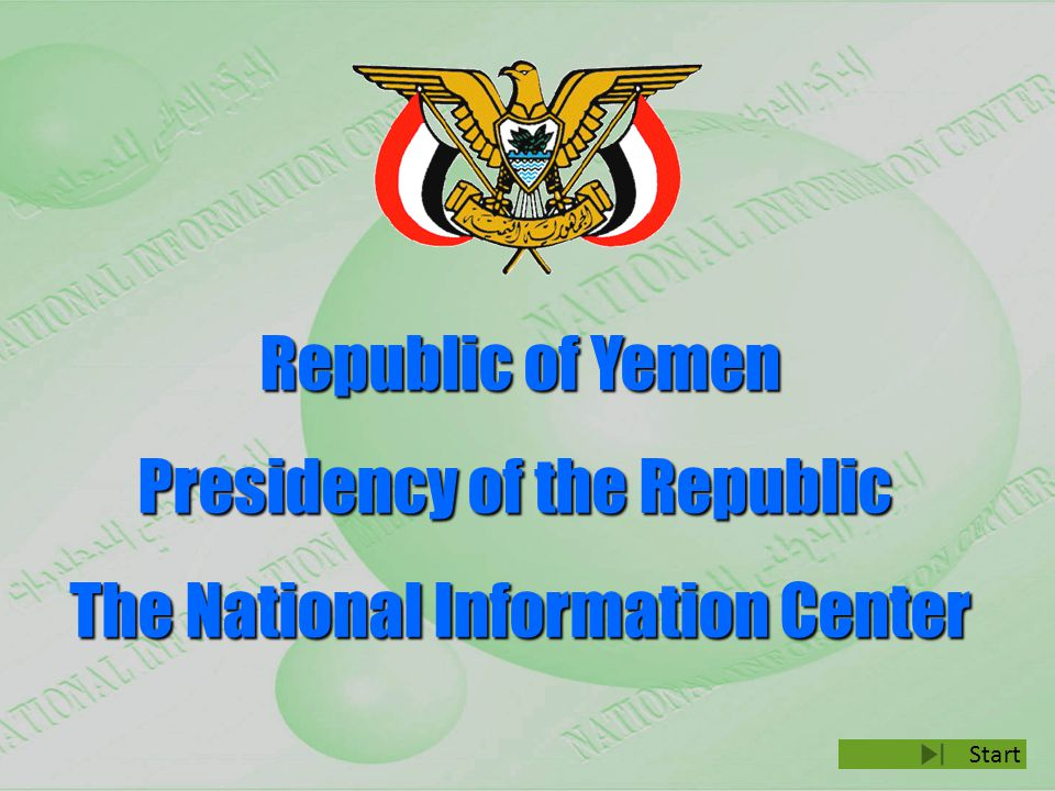 Republic of Yemen Presidency of the Republic The National Information Center Start
