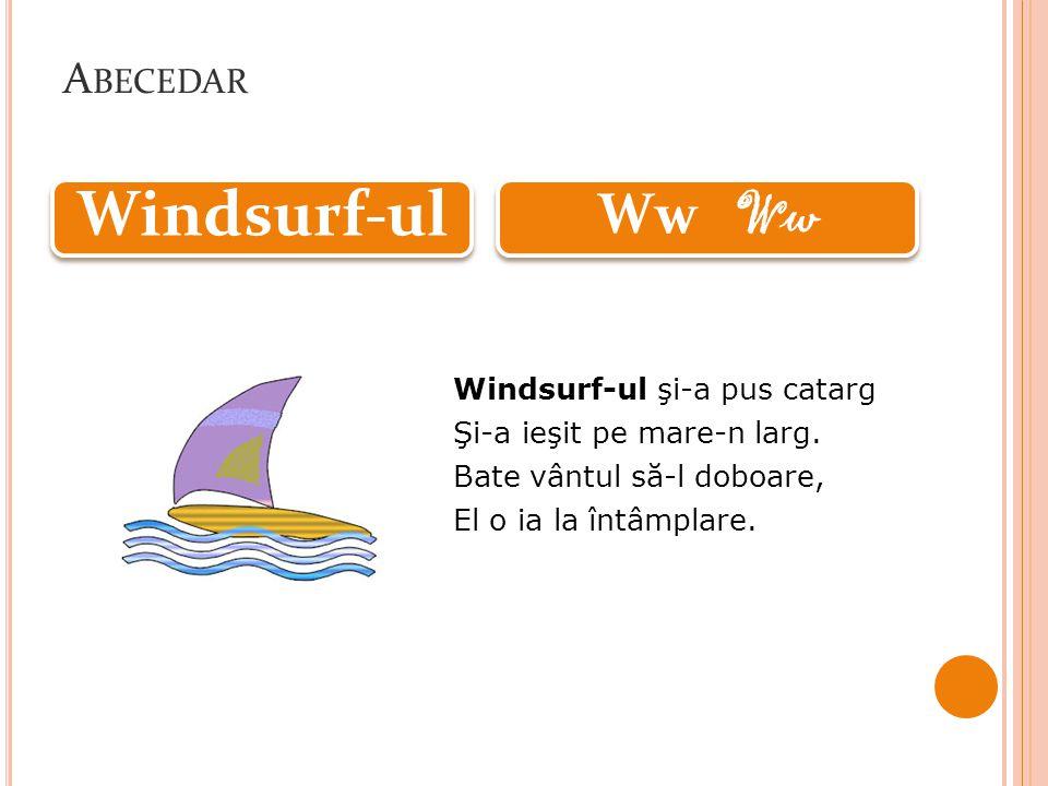 A BECEDAR Windsurf-ul şi-a pus catarg Şi-a ieşit pe mare-n larg.