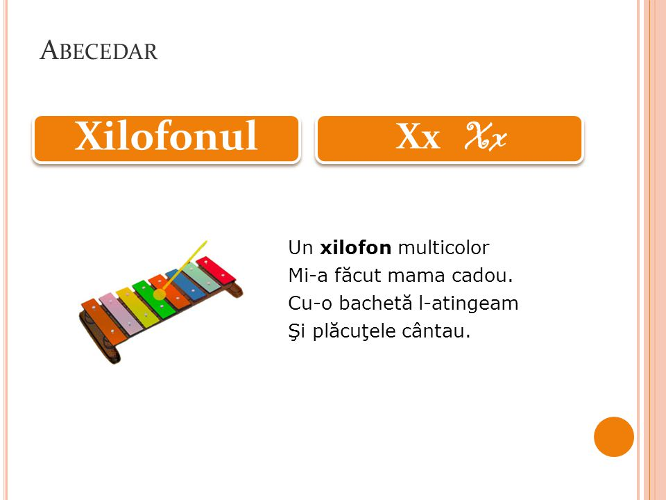 A BECEDAR Un xilofon multicolor Mi-a făcut mama cadou.