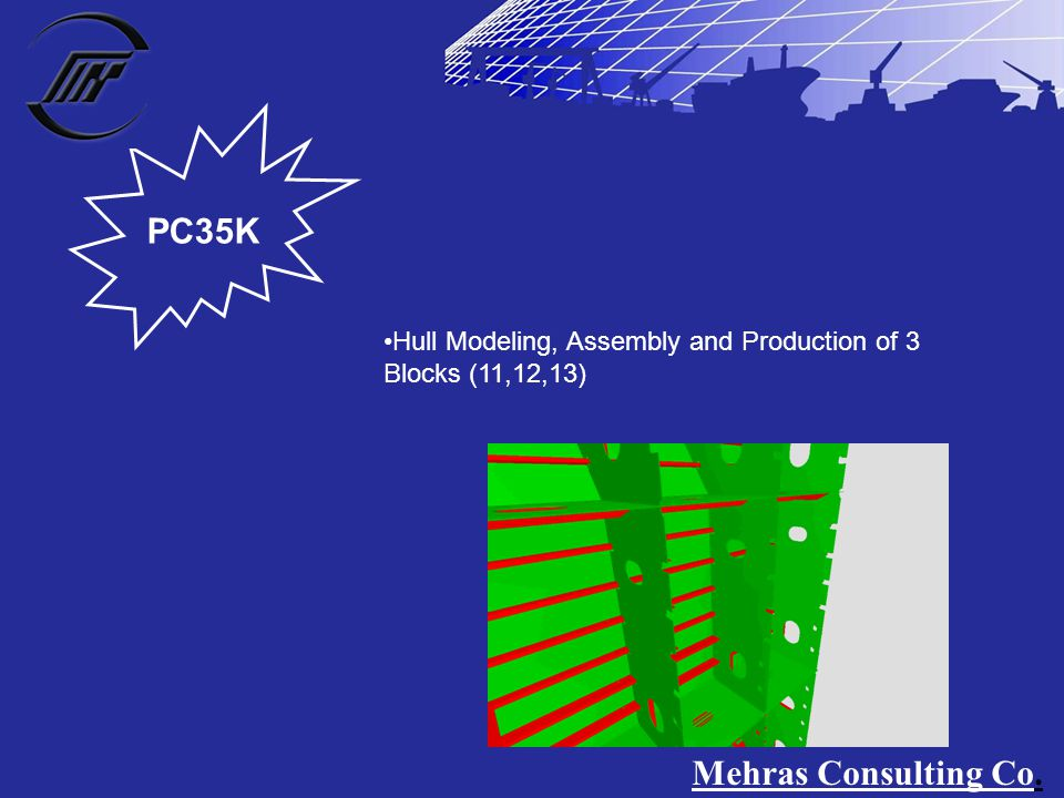 PC35K Hull Modeling, Assembly and Production of 3 Blocks (11,12,13) Mehras Consulting Co.