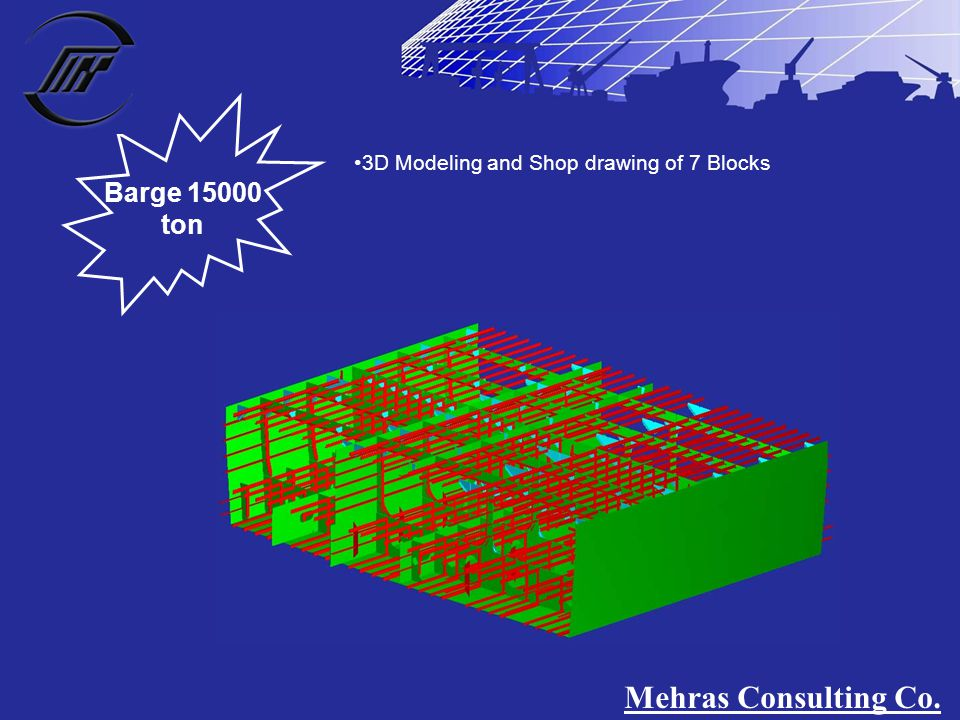Barge 15000 ton 3D Modeling and Shop drawing of 7 Blocks Mehras Consulting Co.