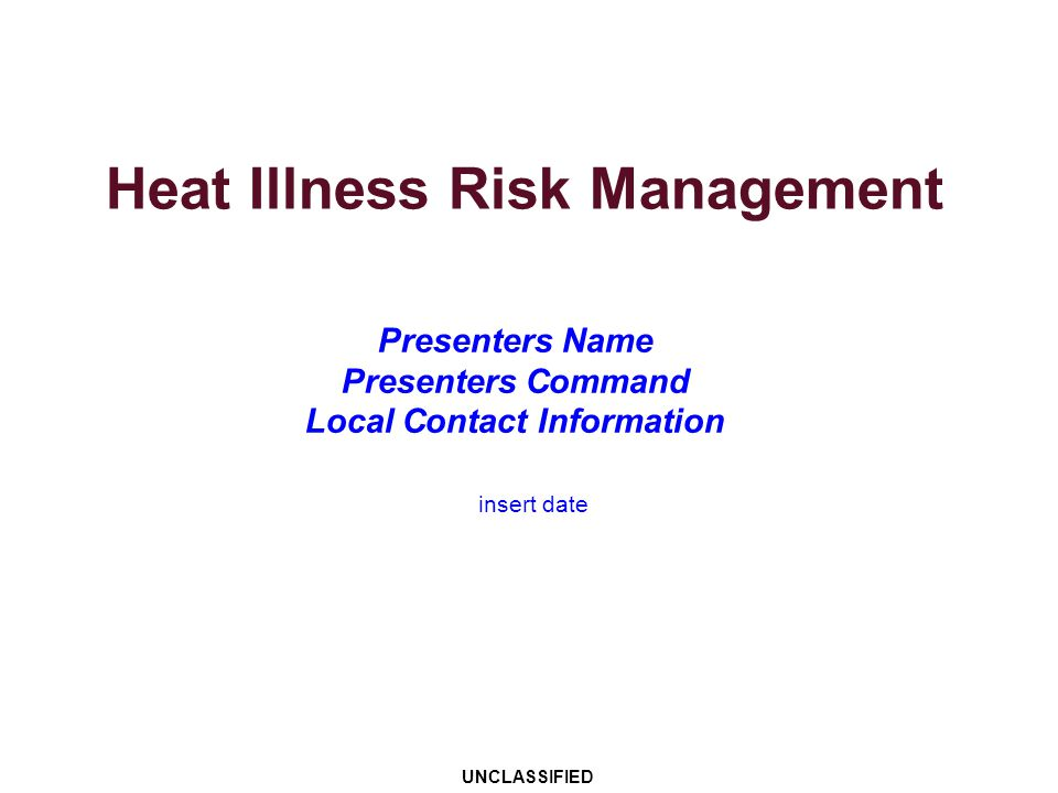 Outline Introduction and key terms Five steps of heat illness risk management Types of heat-related injuries: –Exertional Heat Illnesses (EHI) –Water intoxication Quiz questions Exercises