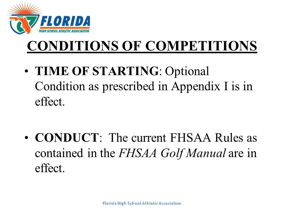 CONDITIONS OF COMPETITIONS TIME OF STARTING: Optional Condition as prescribed in Appendix I is in effect.