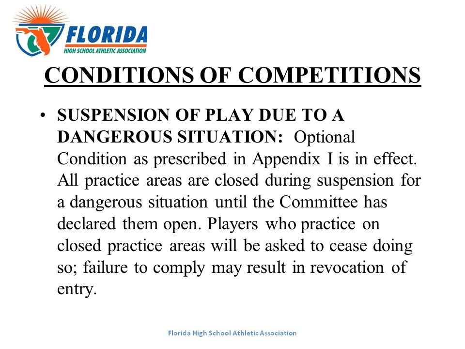 CONDITIONS OF COMPETITIONS SUSPENSION OF PLAY DUE TO A DANGEROUS SITUATION: Optional Condition as prescribed in Appendix I is in effect.