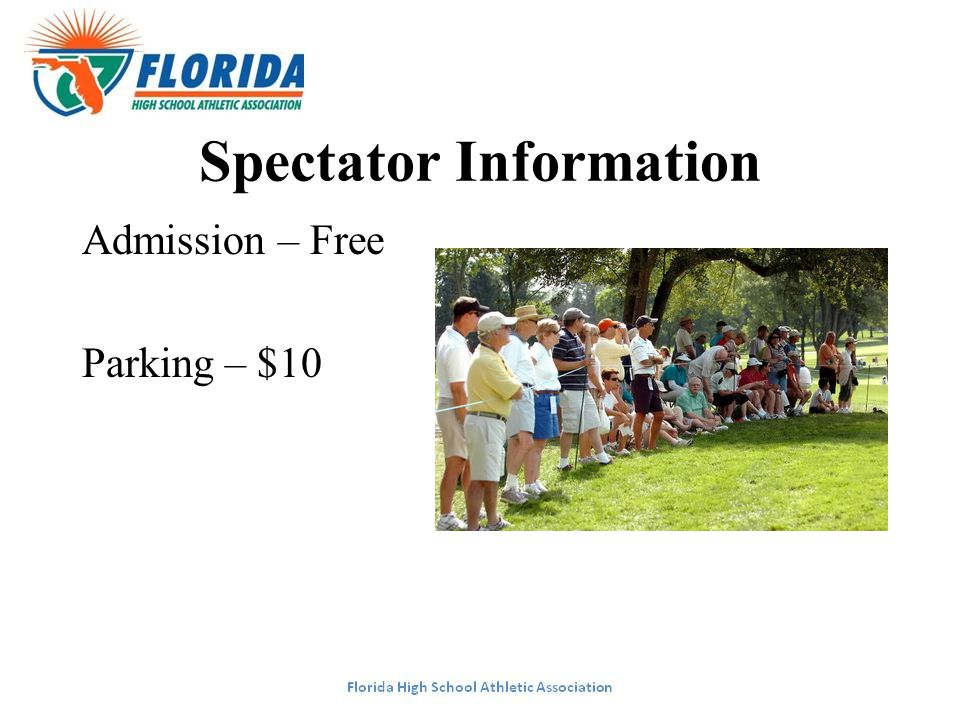 Spectator Information Admission – Free Parking – $10