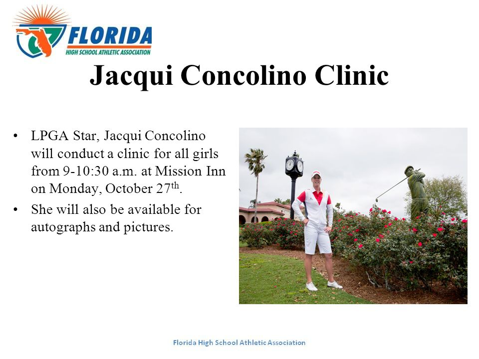 Jacqui Concolino Clinic LPGA Star, Jacqui Concolino will conduct a clinic for all girls from 9-10:30 a.m. at Mission Inn on Monday, October 27 th. She