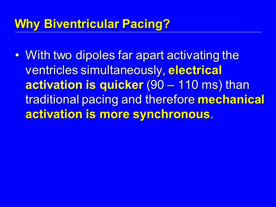 Why Biventricular Pacing.
