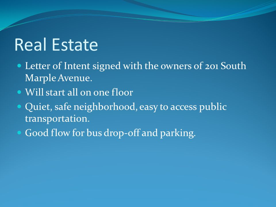 Real Estate Letter of Intent signed with the owners of 201 South Marple Avenue.