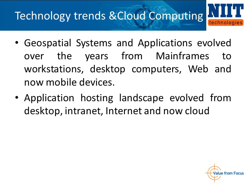 Geospatial Systems and Applications evolved over the years from Mainframes to workstations, desktop computers, Web and now mobile devices. Application