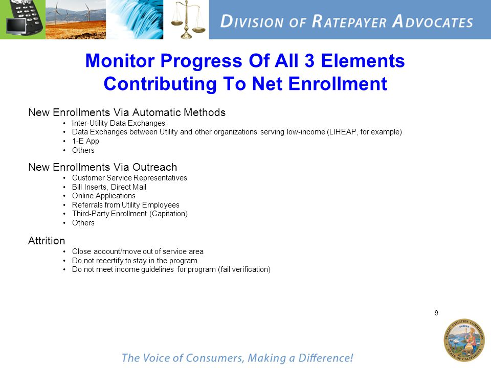 9 Monitor Progress Of All 3 Elements Contributing To Net Enrollment New Enrollments Via Automatic Methods Inter-Utility Data Exchanges Data Exchanges