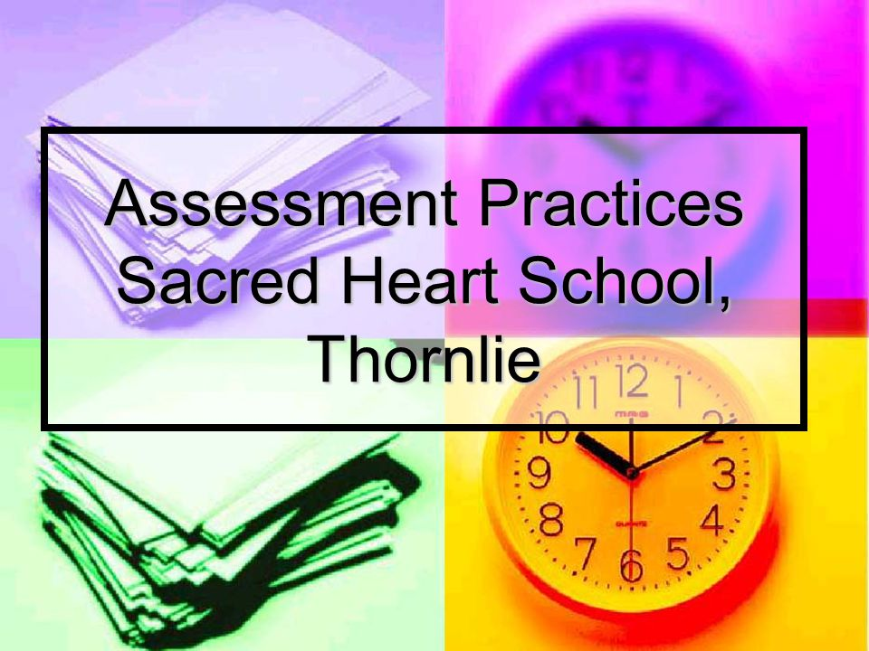 Assessment Practices Sacred Heart School, Thornlie