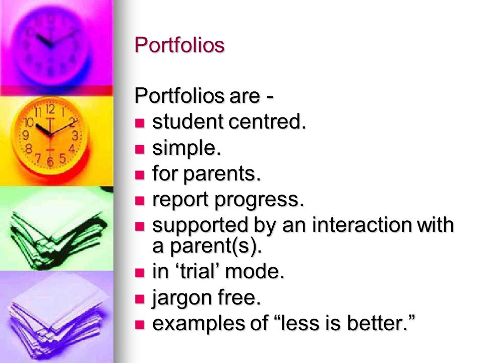 Portfolios Portfolios are - student centred. student centred.