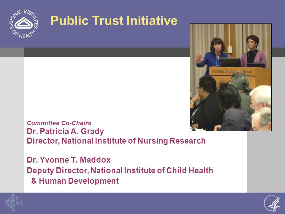 Committee Co-Chairs Dr. Patricia A. Grady Director, National Institute of Nursing Research Dr.