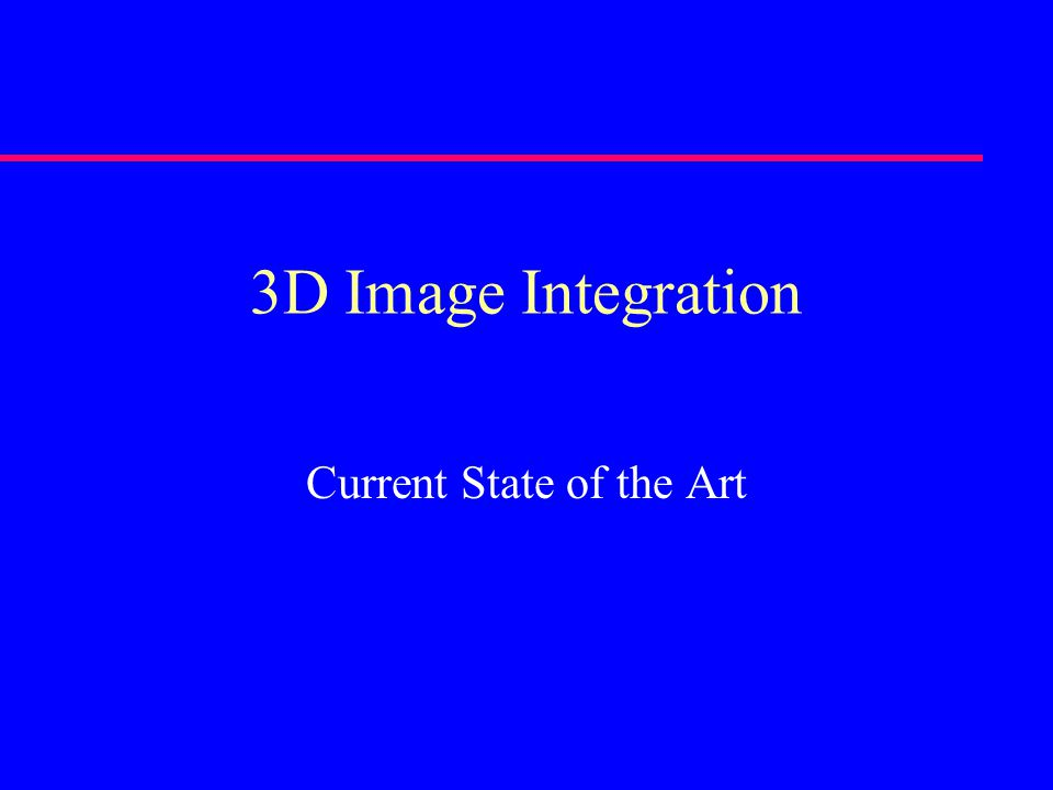 3D Image Integration Current State of the Art