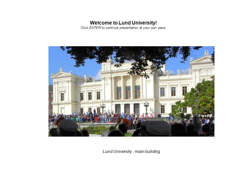 Lund University - main building Welcome to Lund University.