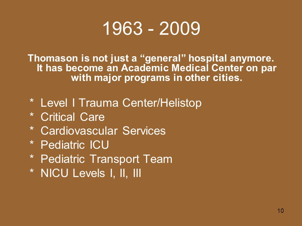 10 1963 - 2009 Thomason is not just a general hospital anymore.