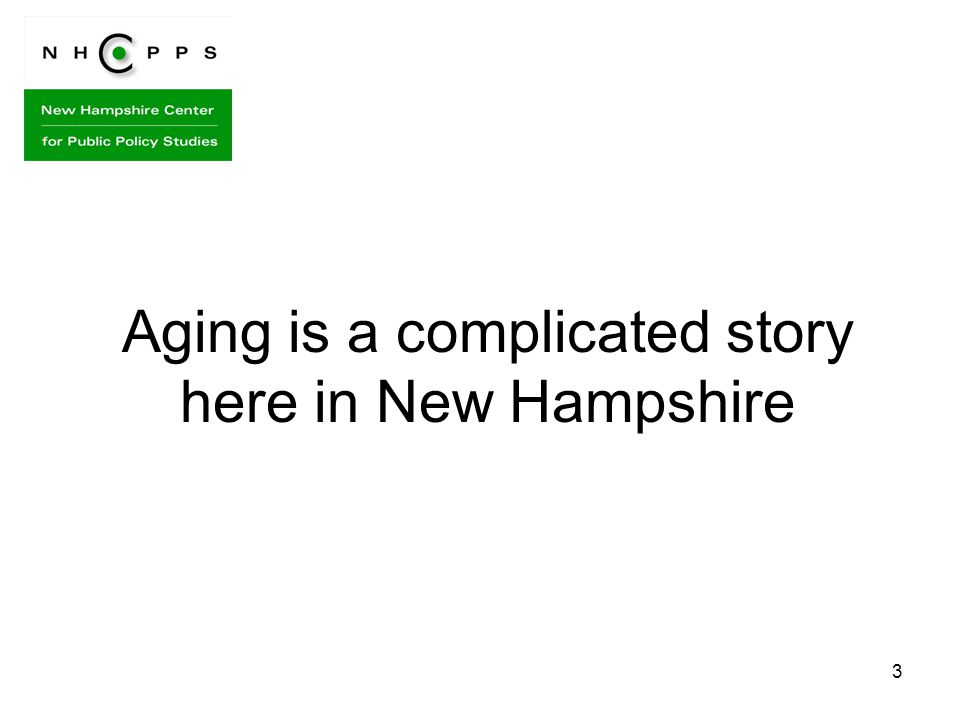 3 Aging is a complicated story here in New Hampshire
