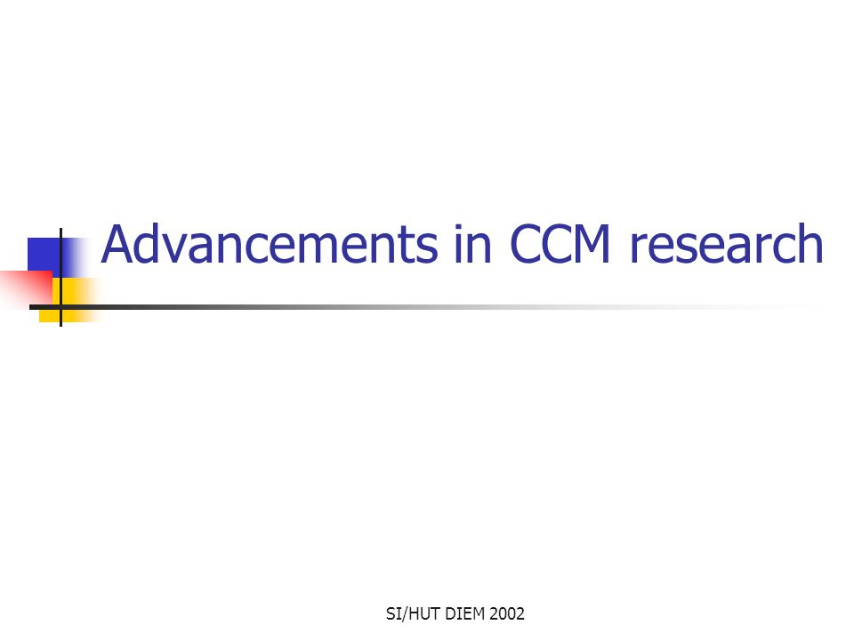 SI/HUT DIEM 2002 Advancements in CCM research