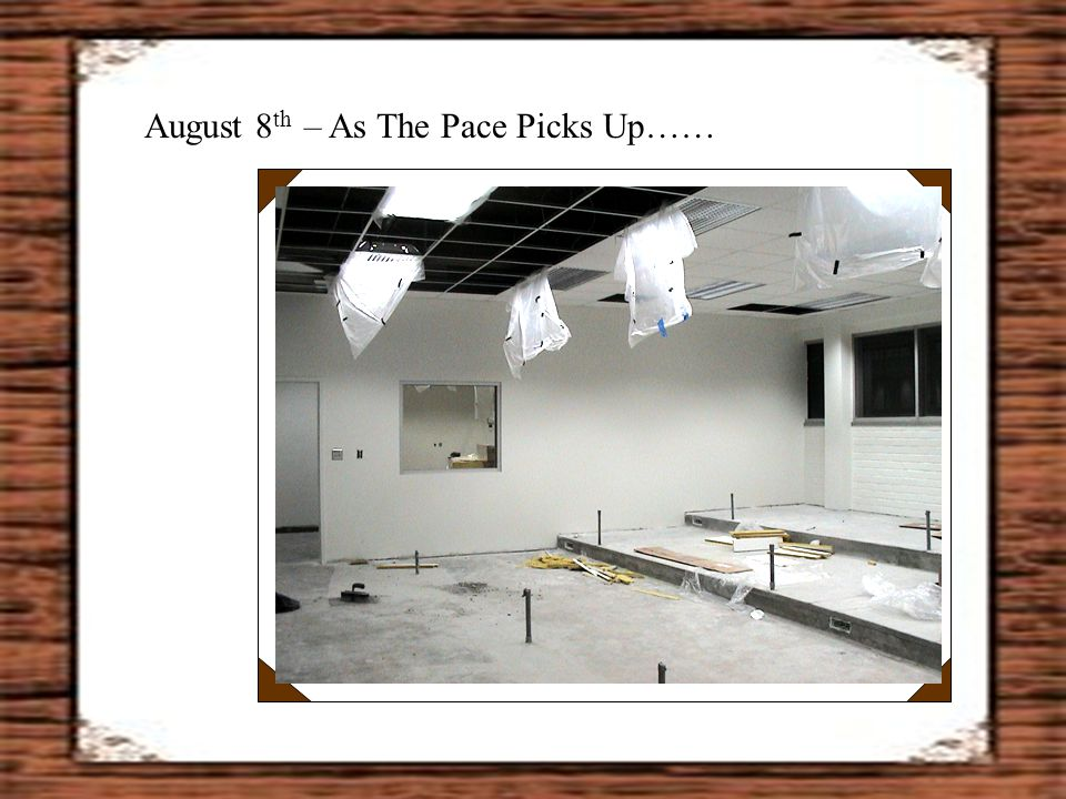 – As The Pace Picks Up…… August 8 th