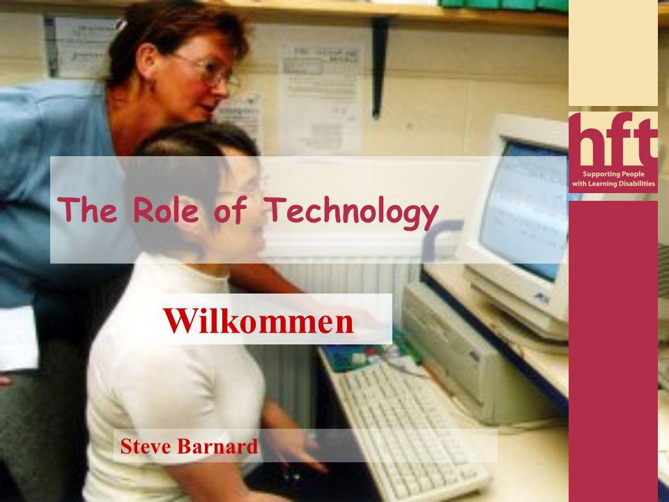 The Role of Technology Steve Barnard Wilkommen